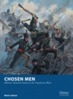 Chosen Men : Military Skirmish Games in the Napoleonic Wars - Book