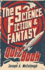 The Science Fiction & Fantasy Quiz Book - Book