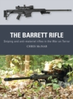 The Barrett Rifle : Sniping and anti-materiel rifles in the War on Terror - Book