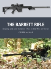 The Barrett Rifle : Sniping and anti-materiel rifles in the War on Terror - eBook