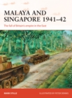 Malaya and Singapore 1941-42 : The fall of Britain's empire in the East - Book