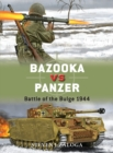 Bazooka vs Panzer : Battle of the Bulge 1944 - Book