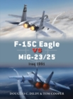 F-15C Eagle vs MiG-23/25 : Iraq 1991 - Book