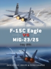 F-15C Eagle vs MiG-23/25 : Iraq 1991 - eBook