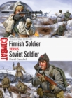 Finnish Soldier vs Soviet Soldier : Winter War 1939-40 - Book