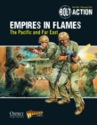 Bolt Action: Empires in Flames : The Pacific and the Far East - eBook