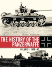 The History of the Panzerwaffe : Volume 1: 1939 42 - eBook