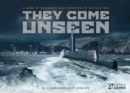 They Come Unseen : A Game of Submarines and Subterfuge in the Cold War - Book