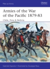Armies of the War of the Pacific 1879-83 : Chile, Peru & Bolivia - Book