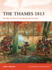 The Thames 1813 : The War of 1812 on the Northwest Frontier - Book