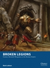 Broken Legions : Fantasy Skirmish Wargames in the Roman Empire - Book