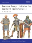 Roman Army Units in the Western Provinces (1) : 31 BC-AD 195 - Book