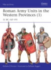 Roman Army Units in the Western Provinces (1) : 31 BC AD 195 - eBook