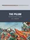 The Pilum : The Roman Heavy Javelin - Book