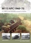 M113 APC 1960 75 : US, ARVN, and Australian variants in Vietnam - eBook