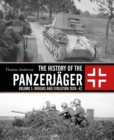 The History of the Panzerj ger : Volume 1: Origins and Evolution 1939 42 - eBook