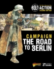 Bolt Action: Campaign: The Road to Berlin - Book