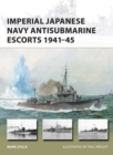 Imperial Japanese Navy Antisubmarine Escorts 1941-45 - Book