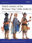 Dutch Armies of the 80 Years' War 1568-1648 2 : Cavalry, Artillery & Engineers - Book