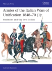 Armies of the Italian Wars of Unification 1848-70 (1) : Piedmont and the Two Sicilies - Book