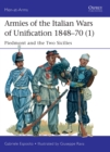Armies of the Italian Wars of Unification 1848 70 (1) : Piedmont and the Two Sicilies - eBook