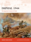 Imphal 1944 : The Japanese invasion of India - Book