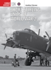 Short Stirling Units of World War 2 - Book