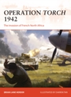 Operation Torch 1942 : The invasion of French North Africa - Book