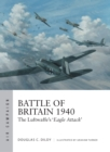 Battle of Britain 1940 : The Luftwaffe s  Eagle Attack - eBook