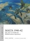 Malta 1940-42 : The Axis' air battle for Mediterranean supremacy - Book