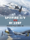 Spitfire II/V vs Bf 109F : Channel Front 1940 42 - eBook