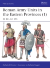 Roman Army Units in the Eastern Provinces (1) : 31 BC-AD 195 - Book
