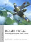 Rabaul 1943-44 : Reducing Japan's great island fortress - Book