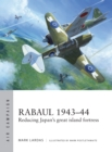 Rabaul 1943 44 : Reducing Japan's great island fortress - eBook