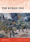 The Kuban 1943 : The Wehrmacht's last stand in the Caucasus - Book