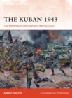 The Kuban 1943 : The Wehrmacht's last stand in the Caucasus - eBook
