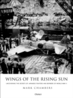 Wings of the Rising Sun : Uncovering the Secrets of Japanese Fighters and Bombers of World War II - eBook
