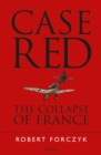Case Red : The Collapse of France - Book