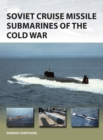 Soviet Cruise Missile Submarines of the Cold War - Book