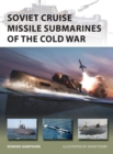 Soviet Cruise Missile Submarines of the Cold War - eBook