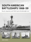 South American Battleships 1908-59 : Brazil, Argentina, and Chile's great dreadnought race - Book