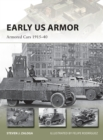 Early US Armor : Armored Cars 1915 40 - eBook