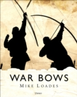 War Bows : Longbow, crossbow, composite bow and Japanese yumi - Book