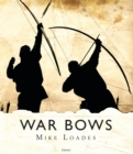War Bows : Longbow, crossbow, composite bow and Japanese yumi - eBook