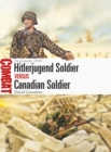 Hitlerjugend Soldier vs Canadian Soldier : Normandy 1944 - Book