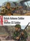 British Airborne Soldier vs Waffen-SS Soldier : Arnhem 1944 - Book