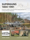 Superguns 1854 1991 : Extreme artillery from the Paris Gun and the V-3 to Iraq's Project Babylon - eBook