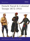 French Naval & Colonial Troops 1872-1914 - Book