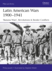 "Latin American Wars 1900-1941 : ""Banana Wars,"" Border Wars & Revolutions - Book"