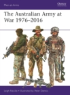 The Australian Army at War 1976-2016 - Book